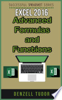 Excel 2016 Advanced Formulas And Functions