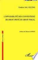 L'opposabilité des conventions de droit privé en droit fiscal