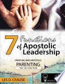 7 Functions Of Apostolic Leadership Vol 2 Spiritual And Apostolic Parenting The 7th Function