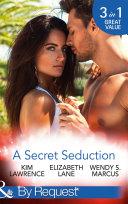 A Secret Seduction  A Secret Until Now   A Sinful Seduction   Secrets of a Shy Socialite  Mills   Boon By Request