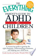 The Everything Parents  Guide to ADHD in Children