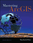 Mastering ArcGIS with Video Clips DVD ROM