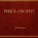 Phil s Osophy