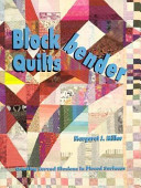 Blockbender Quilts To Make Designs Appear To Bend And Twist