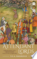 Attendant Lords  Bairam Khan and Abdur Rahim  Courtiers and Poets in Mughal India