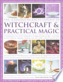The Illustrated Encyclopedia of Witchcraft   Practical Magic