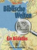 Biblische Welten