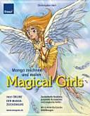 Manga zeichnen und malen - magical girls