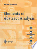 Elements of Abstract Analysis