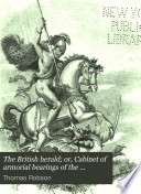 The British Herald  Or  Cabinet of Armorial Bearings of the Nobility   Gentry of Great Britain   Ireland  from the Earliest to the Present Time