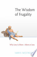The Wisdom of Frugality: Why Less Is More - More or Less