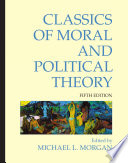 Classics of Moral and Political Theory  Fifth Edition