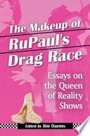 The Makeup of RuPaul s Drag Race