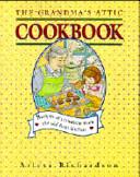 The Grandma s Attic Cookbook