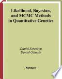 Likelihood  Bayesian  and MCMC Methods in Quantitative Genetics