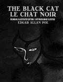 The Black Cat Le Chat Noir Bilingual Edition