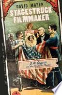 Stagestruck Filmmaker Became A Filmmaker D W Griffith