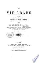 La vie arabe et la soci  t   musulmane