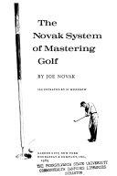 The Novak System Of Mastering Golf