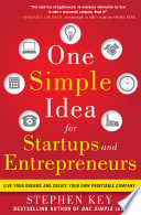Ebook One Simple Idea for Startups and Entrepreneurs: Live Your Dreams and Create Your Own Profitable Company Epub Stephen Key Apps Read Mobile