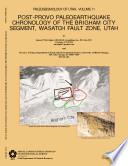 Post Provo Paleoearthquake Chronology of the Brigham City Segment  Wasatch Fault Zone  Utah