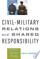Civil Military Relations and Shared Responsibility