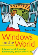 Windows on the World  International Books for Elementary and Middle Grade Readers