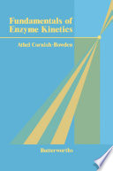 Fundamentals Of Enzyme Kinetics book