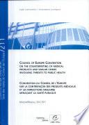 Convention Du Conseil de L'Europe Sur la Contrefaçon Des Produits Médicaux Et Les Infractions Similaires Menaçant la Santé Publique