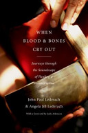 When Blood And Bones Cry Out Journeys Through The Soundscape Of Healing And Reconciliation