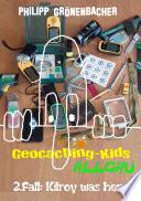 Geocaching-Kids Allgäu: 2.Fall: Kilroy was here!