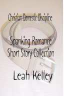 Christian Domestic Discipline Spanking Romance Short Story Collection