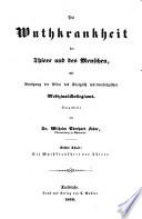 Die Wuthkrankheit der Thiere und des Menschen, mit Benützung der Akten des Königlich württembergischen Medizinal-Kollegiums dargestellt