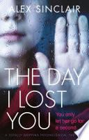 The Day I Lost You : ...