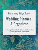 The Amazing Budget Savvy Wedding Planner Organizer