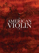 The American Violin Violin And Bow Making In America