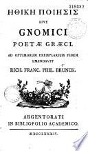 Ethike poiesis  sive Gnomici poetae graeci     emendav  Brunck
