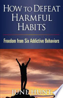How To Defeat Harmful Habits