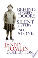 The Jenny Tomlin Collection  Behind Closed Doors  Silent Sisters  Not Alone