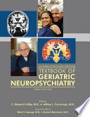 The American Psychiatric Publishing Textbook of Geriatric Neuropsychiatry