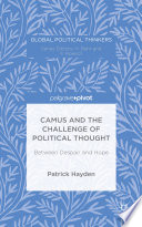 Camus And The Challenge Of Political Thought