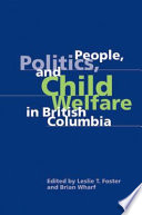 People Politics And Child Welfare In British Columbia