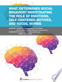 What Determines Social Behavior  Investigating the Role of Emotions  Self Centered Motives  and Social Norms