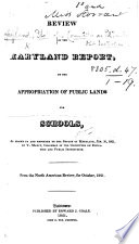 Review of the Maryland Report  on the appropriation of public lands for schools  as drawn up     by     the Committee on Education and Public Instruction  From the North American Review for October  1821