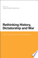 Rethinking History, Dictatorship And War : most important themes of historical studies: the...
