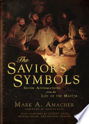 The Savior s Symbols  Seven Affirmations from the Life of the Master