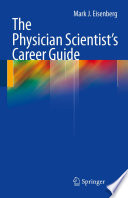 The Physician Scientist s Career Guide