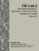 Field Manual FM 3 90 2 Reconnaissance  Security  and Tactical Enabling Tasks Volume 2 March 2013