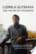 Ludmila Ulitskaya And The Art Of Tolerance : writer who champions the values of...