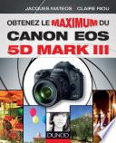 illustration Obtenez le maximum du Canon EOS 5D Mark III